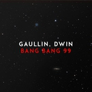 Обложка Bang Bang 99 - Gaullin, Dwin
