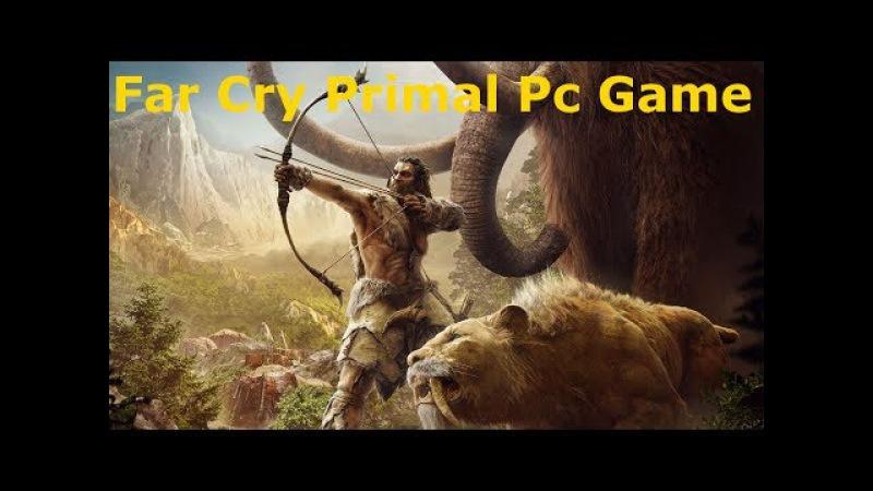 Прохождение FAR CRY PRIMAL Часть 3 Первобытный мир