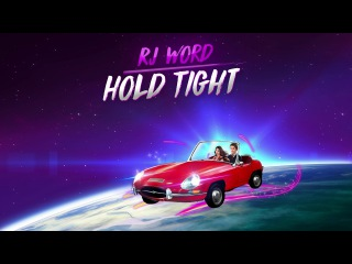 RJ Word  - Hold Tight (Audio Only)