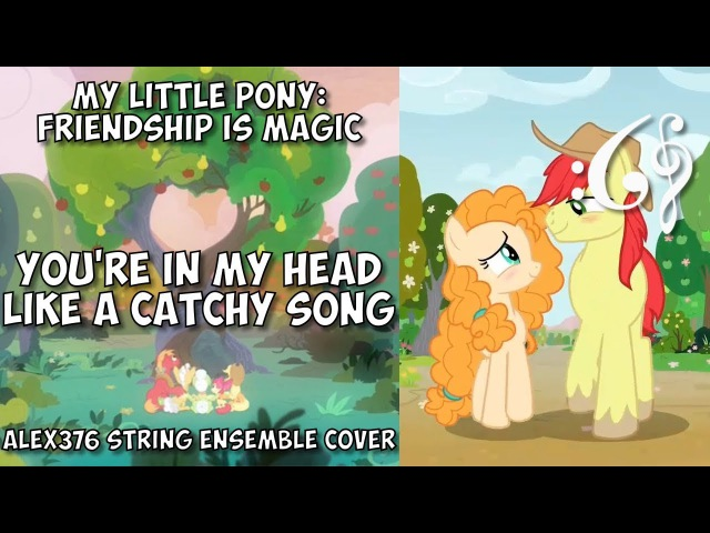 MLP: Friendship is Magic - You're In My Head Like a Catchy Song (Alex376 String Ensemble Cover)