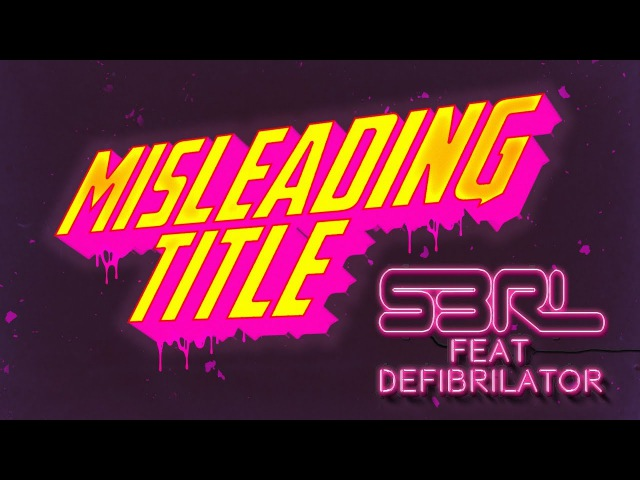 Misleading Title S3RL Feat DEFI BRILATOR
