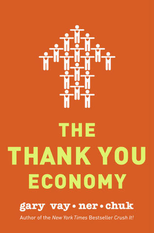 Gary Vaynerchuk] The Thank You Economy