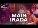 Main Irada, Haniya, Rachel, Shamu Bai, Ariana Amrina, Coke Studio 11, Episode 1.
