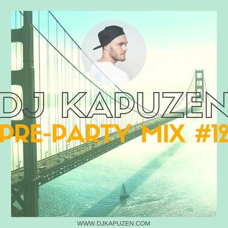 DJ KAPUZEN PRE PARTY MIX 12