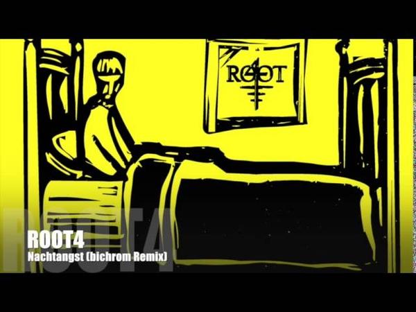 ROOT4 - Nachtangst (bichrom Remix)
