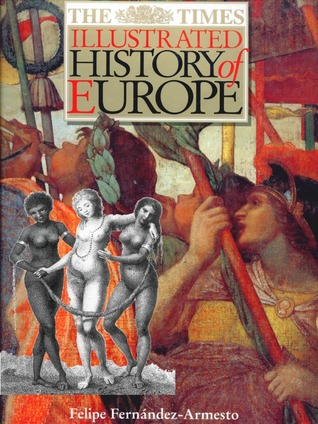 Armesto - The Times Illustrated History of Europe