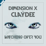 Dimension X, Claydee - Watching over You
