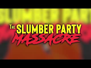 AIW Slumber Party Massacre 2019