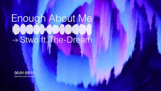 STWO - Enough (About Me) feat. The-Dream (Visualizer) [Ultra Music]