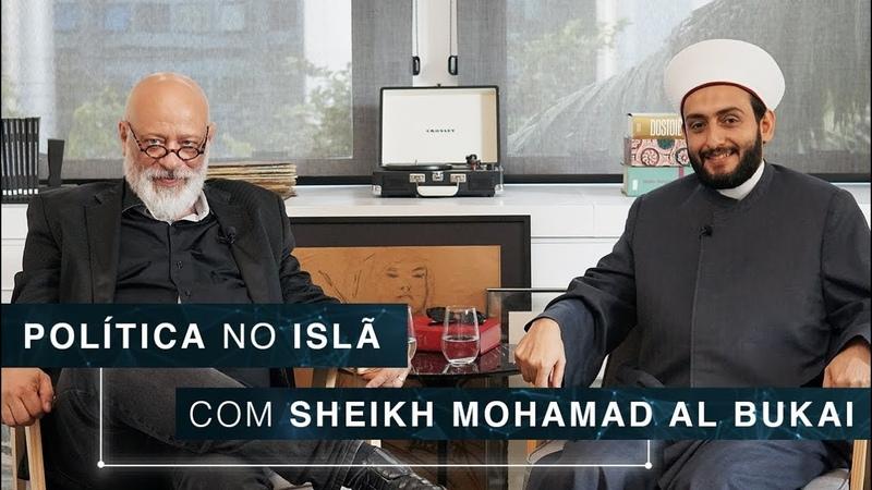 Política no Islã | Sheikh Mohamad Al Bukai