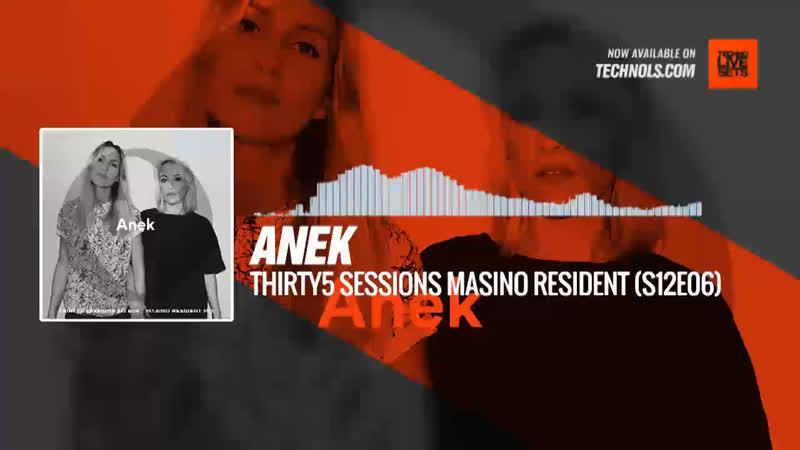 ANEK - THIRTY5 Sessions MASINO Resident (S12E06) Periscope Techno music