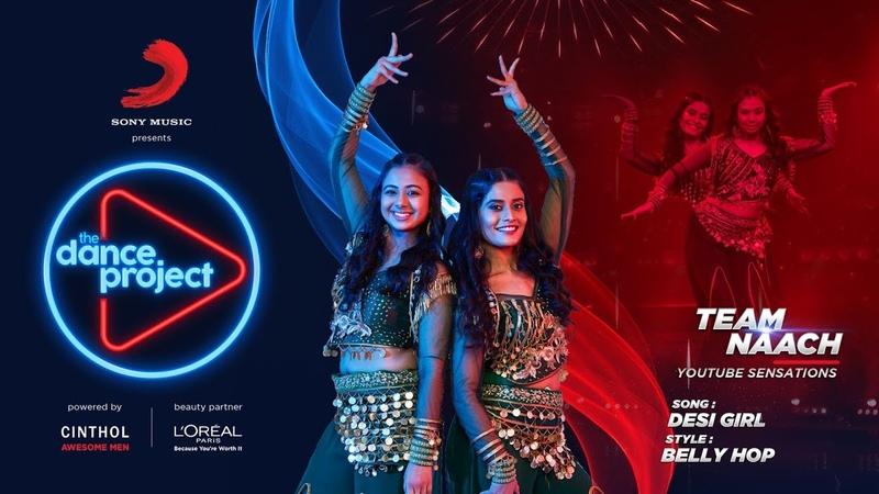 Desi Girl - The Dance Project | Team Naach | Belly Hop