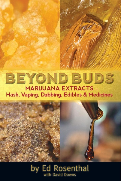 Beyond Buds by Ed Rosenthal, David Downs