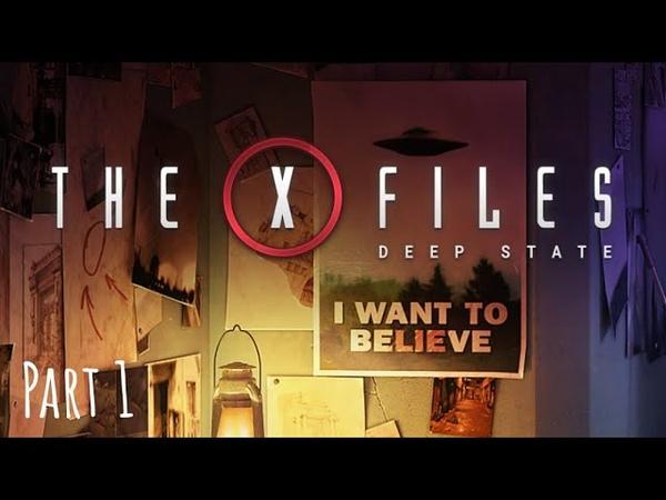 The X Files Deep State S1 Дело 1 Никому не верь Часть I
