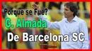🤔 La Verdad GUILLERMO ALMADA ▷ Porque se Fue de Barcelona SC ⚽
