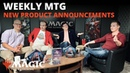 Weekly MTG | New Product Announcements