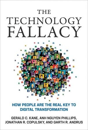 The Technology Fallacy - Gerald C. Kane