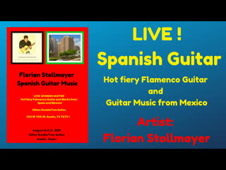 LIVE! Spanish Guitar Music from Austin, Texas # WESTERN SONGS, MEXICAN  FLAMENCO GUITAR