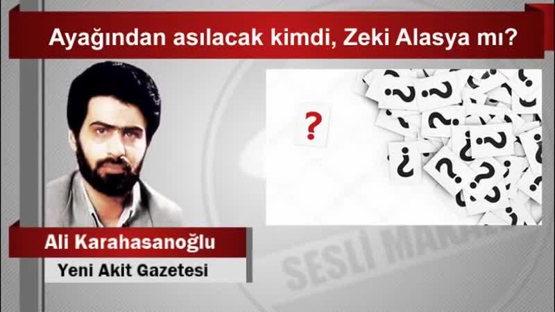 Ali Karahasanoğlu soruyor Ayağından asılacak kimdi, Zeki Alasya mı