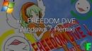 Xi - FREEDOM DiVE↓ (Windows 7 Remix)