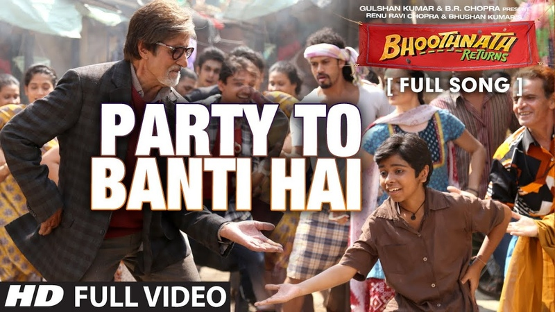 Party to Banti Hai Full Video Song Bhootnath Returns Amitabh Bachchan Meet Brothers Anjjan