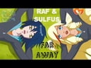 Raf Sulfus「 AMV 」 Far Away Angel s friends
