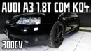 Audi A3 1.8T 20V upgrades para chegar aos 300HP com turbo K04, intercooler bombado, e mais