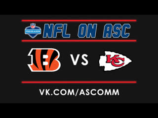 Nfl preseason | bengals vs chiefs