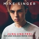 Mike Singer - Jung und frei