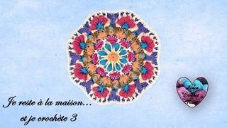 🌸Mandala Crochet Je reste à la maison... et je crochète 3 Lidia Crochet Tricot