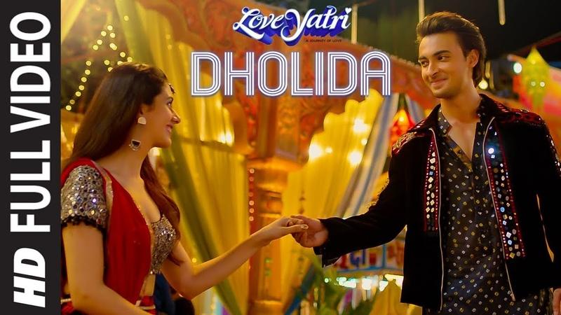 Dholida Full Video LOVEYATRI Aayush S Warina H Neha Kakkar Udit N Palak M Raja H Tanishk B