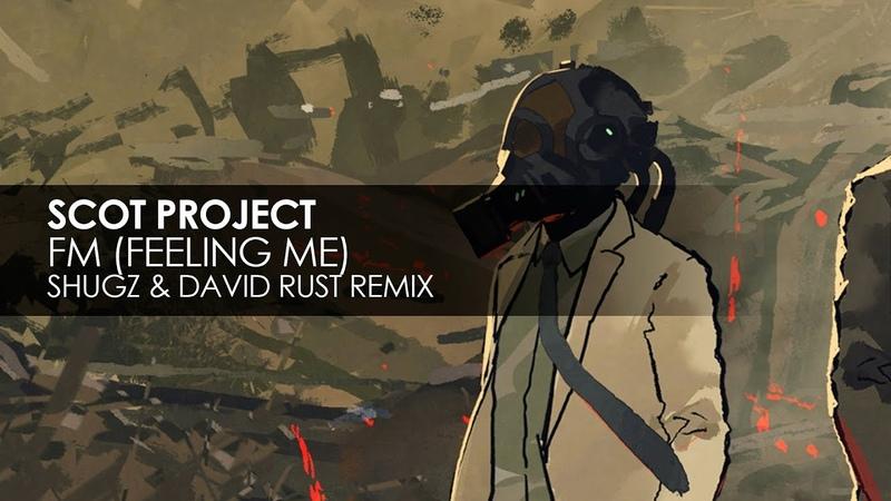 Scot Project - FM (Feeling Me) (Shugz David Rust Remix) [Teaser]