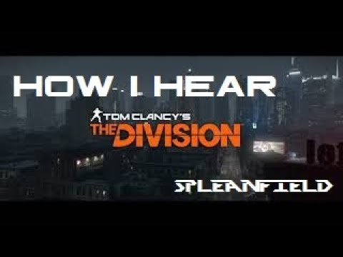 Spleanfield Incursion How I Hear Tom Clancy's THE DIVISION