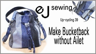 up cycling - 39/upcycle/아일렛 없이 버킷백 만들기/Make Bucketback without Ailet /Make a bag