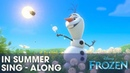 FROZEN   In Summer - Sing-a-long with Olaf   Official Disney UK