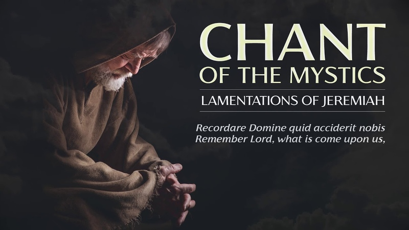 Chant of the Mystics: Sad Gregorian Chant Lamentations of Jeremiah (Lyrics video)