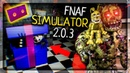 НАШЁЛ МАРИОНЕТКУ И 5/6 КАССЕТ! ФНАФ СИМУЛЯТОР 2.0.3 ▶️ FNAF Simulator 2.0.3