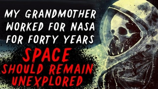 My Grandmother Worked for NASA for forty years Creepypasta | Scary Stories
