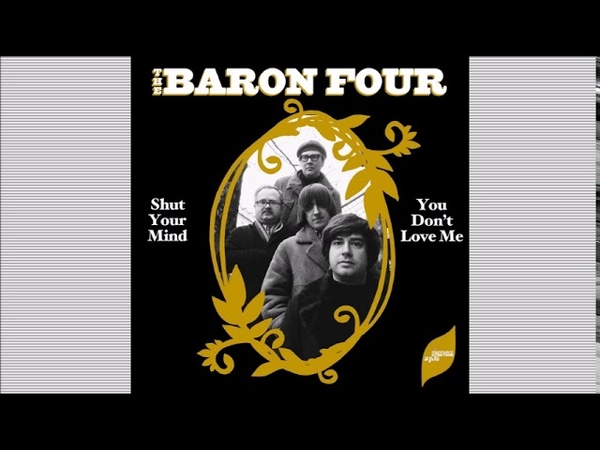 THE BARON FOUR - Shut Your Mind b/w You Don't Love Me [2019] FULL 7-inch