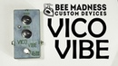 Bee Madness Custom Devices - Vico Vibe Tremolo