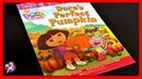 DORA THE EXPLORER DORA'S PERFECT PUMPKIN Read Aloud Storybook for kids children