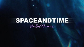 The Bad Dreamers - Space & Time