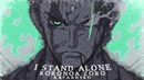 [One Piece AMV] - I STAND ALONE | Roronoa Zoro