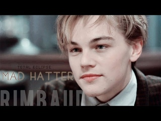 [Leonardo DiCaprio]Rimbaud || Mad Hatter→All the best people are CRAZY