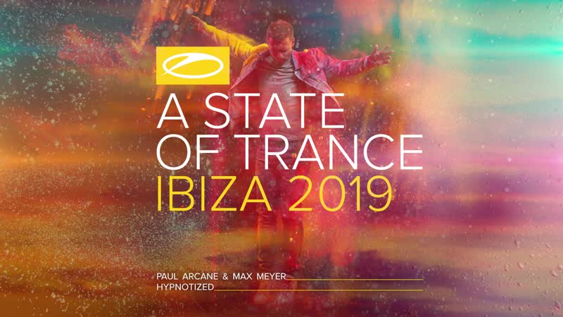 Paul Arcane Max Meyer Hypnotized A State Of Trance Ibiza 2019