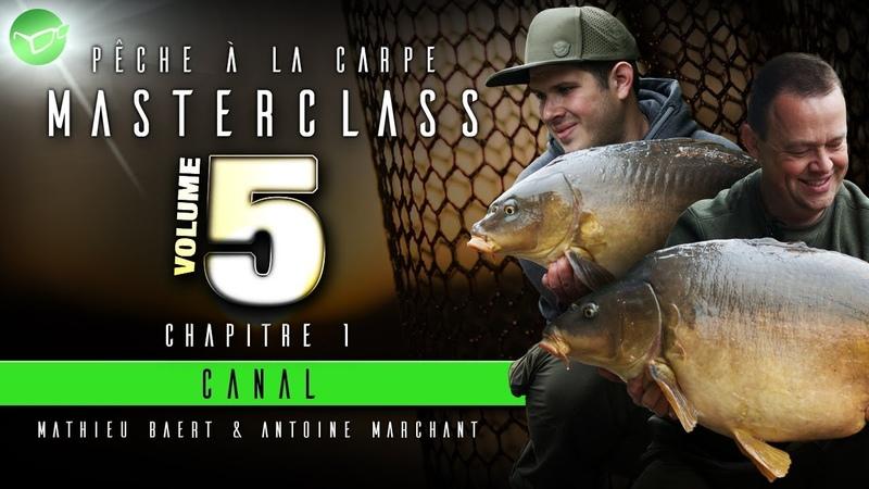 Korda Carp Fishing Masterclass France Vol.5: Pêche en Canal Antoine Marchant Mathieu Baert 2019