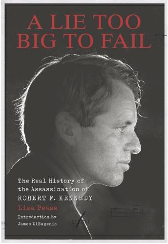 LIsa Pease, James DiEugenio] A Lie Too Big to Fai