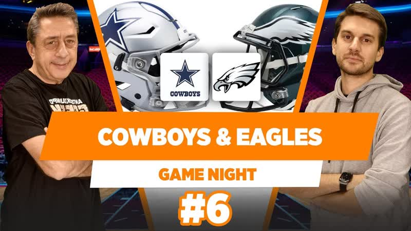 Dallas Cowboys Philadelphia Eagles Tarihi ve Efsaneleri. - Murat Murathanoğlu - Game Night 6