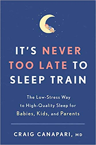 It's Never Too Late to Sleep Train The Low-Stress Way to High-Quality Sleep for Babies, Kids, and Parents