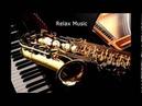 Релакс Музыка для Души Саксофон Красивая Расслабляющая Музыка